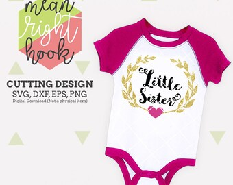 Little Sister SVG, sister shirt svg design baby and kid's INSTANT DOWNLOAD vector files for cutting machines - svg, png, dxf, eps