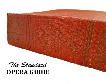 The Standard Opera Guide - George Upton & Felix Borowski, Blue Ribbon Books, Beethoven, Bizet, Debussy, opera lover gift, musician gift