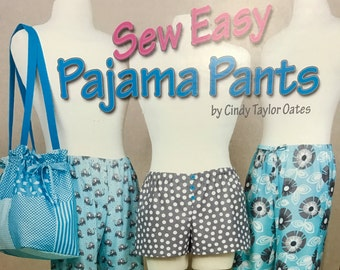 "Sew Easy Pajama Pants,"" by Cindy Taylor Oates. 2014 version."