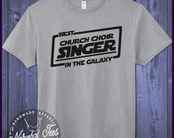 Best Church Choir Singer T-shirt T Shirt Tee In The Galaxy Gift Idea Choir Ideas Shirts Birthday Cute Funny Awesome Gifts Christmas