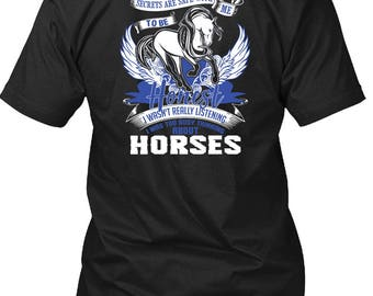 I Was Too Busy Thinking About Horses T Shirt, Being An Equestrian T Shirt