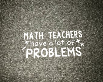 Math teachers have a lot of problems