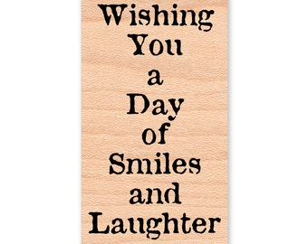 BIRTHDAY SENTIMENT~ Rubber Stamp~Wishing You a Day of Smiles and Laughter~Happy Birthday Wishes~Wood Mounted~Mountainside Crafts (35-46)