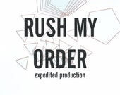 Rush My Order Upgrade, Expedited Production