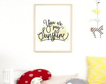 You Are My Sunshine Wall Art Prints, Printable Nursery Art, Typography Poster Childrens Wall Art Nursery Decor Kids Room Art Printable Quote