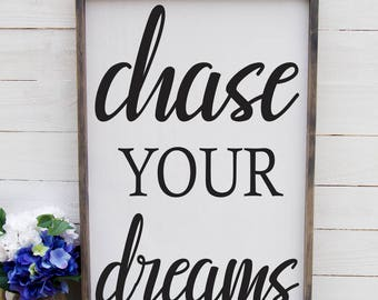 Chase Your Dreams Follow Your Dreams Teacher Sign Rustic Bedroom Sign Foyer Entryway College Dorm Sign Classroom Sign Rustic Entryway Sign
