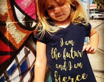 I Am The Future I Am Fierce, Girl Power, Feminist Shirt for Girls Toddler Baby Kids Feminist shirts, Preschool Kindergarten Graduation Gift