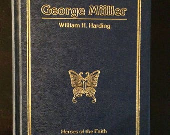 1985 The Life George Muller by William H. Harding