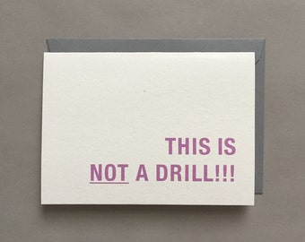 This Is NOT a Drill / Funny Card / Humorous Card / Card for Him / Card for Her / Card for a Friend / Love Card / Blank Greeting Card