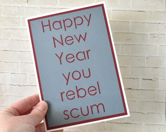 Handmade Greeting Card - Cut out Lettering - Happy New Year you Rebel Scum - Blank inside - Star Wars Inspired Greeting Card