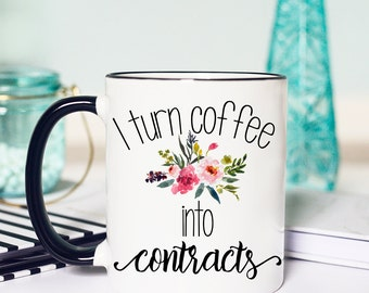 I turn coffee into contracts, Real Estate Agent Mug, Closing Gift, Real Estate Agent Gift, coffee mug