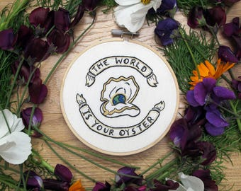 The World is Your Oyster-A Hand Embroidery Graduation gift, New Job gift or Travellers gift. A perfect Adventure is Out There Good Luck Gift