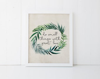 """PRINTABLE Art """"Do small things with great love"""" Typography Art Print Floral Watercolor Palm Leaf Watercolor Home Decor Laurel Leaf"""
