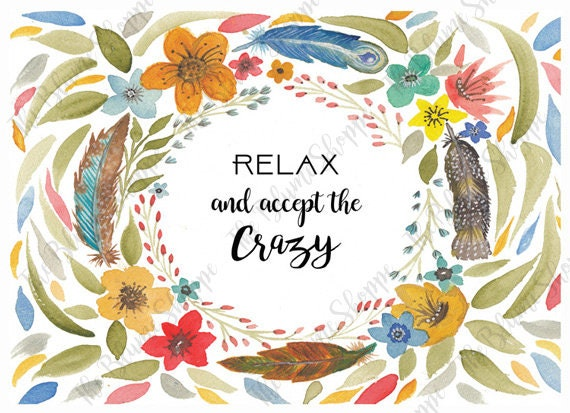 Relax & Accept The Crazy