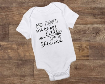 And Though She Be But Little, She Is Fierce - Bodysuit - New Baby - Baby Girl - Shakespeare -  Fierce - Custom Made