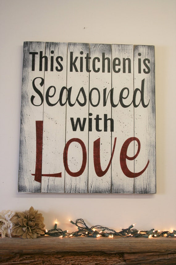 This kitchen is seasoned with love pallet sign wood kitchen