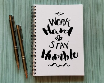 Work Hard & Stay Humble, Journal, Notebook, Sketchbook, 5 x 7 Journal, Co-worker, friend, work hard, stay humble, bullet journal