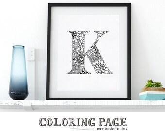 Instant Download Printable Alphabet Coloring Page Floral Letter K Digital Wall Art Printable Coloring Pages Adult Coloring Art Therapy Zen
