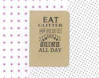 Eat glitter for breakfast and shine all day notebook