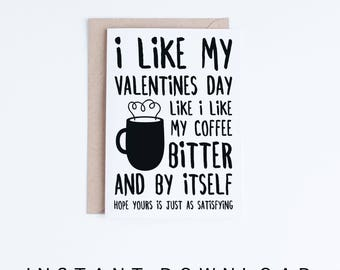 Anti Valentine's Day Cards Printables, Funny Single Valentines Card Instant Download, Valentines for Friends, Dark Humor, Coffee Lovers