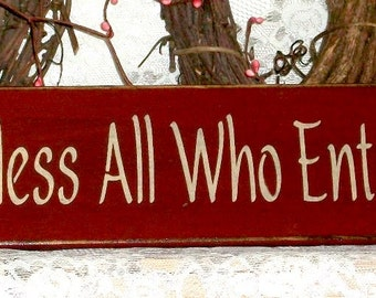 Bless All Who Enter - Primitive Country Painted Wall Sign, Inspirational Sign, Blessings Sign, Home Decor, Primitive Country Decor
