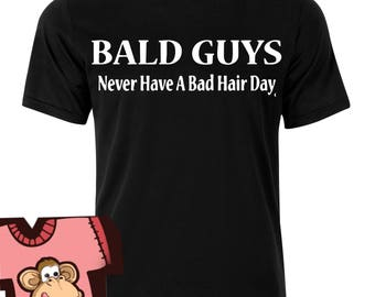 Bald guy never has a bad hair day