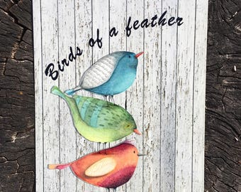 Birds of a Feather Metal Sign ,Colorful Birds perched on each other , 9x12 Reclaimed Metal Sign