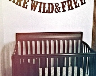 All Good Things Are Wild and Free, Banner, Custom Banner, Rodeo Font, Black Banner, Thoreau, Thoreau Quote, Nursery Banner, Child's Bedroom