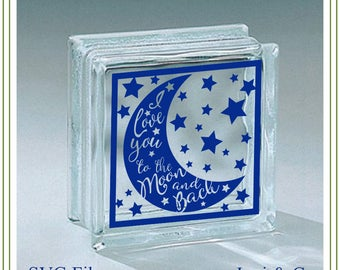 Love YOU to the Moon and Back svg, glass block design, iron on transfer, wall art, vinyl cutting, craft supply