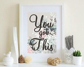 Motivational Words Print, You Got This Print, Empowering print, Inspirational Quote, Motivational Quote, Downloadable Print