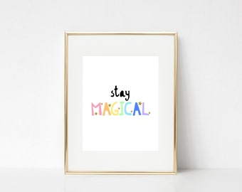 Stay Magical | UNICORN prints | 8x10 | DIGITAL print