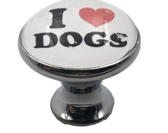 I LOVE DOGS Glass Knob for Dresser Drawers, Cabinet Drawers, Kitchen Cabinets