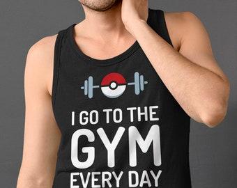 Pokemon Tank Top. I Go To The Gym Everyday Pokemon Gym Shirt. Pokemon Gym Tank. Funny Quotes. Great Birthday, Fathers Day, Christmas Shirt.