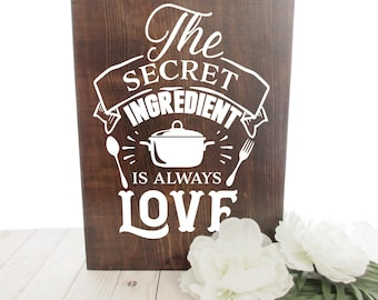 Wood Sign - The Secret Ingredient is Love - Kitchen Sign - Family Sign - Home Decor - Mother's Day Gift