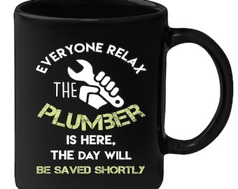 Plumber Everyone relax Gift, Christmas, Birthday Present for Plumber Black Mug