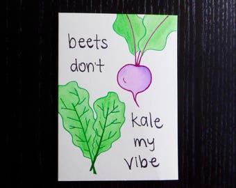 Beets Don't Kale My Vibe Card w/ Envelope   Pun Card   Punny Card