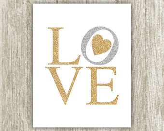 Love Printable, Gold Silver Glitter Love Print 8x10 Instant Download, Love Art Print, Love Wall Art, Love Poster, Love Sign, Gold Home Decor
