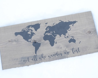 World Map - Not All Who Wander Are Lost - solid wood sign - traveler - wanderlust - gift - Christmas - birthday -  explore - jetset - wall