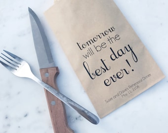 Rehearsal Dinner Bags! - Tomorrow will be the Best Day Ever - Dinner Bags -  Custom Printed on Kraft Brown Paper