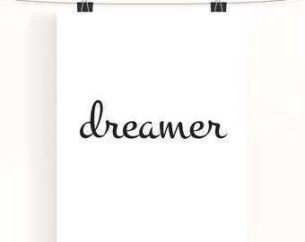 dreamer print - black and white inspirational poster - home decor wall art - typographic poster - monochrome art - typography print