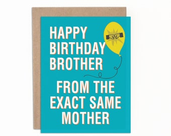 Funny Birthday Card for Brother, Happy Birthday Brother, Gift for Brother, Card from Sister, from Brother, Card for Him, Brothers Birthday