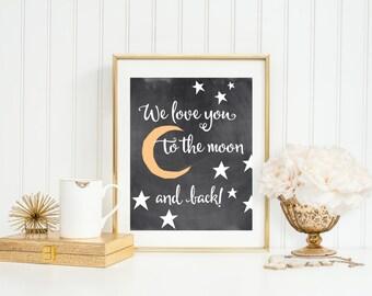 Nursery PRINTABLE Art Print 5x7 and 8x10, We Love You To the Moon and Back, Moon and Stars Nursery Print, Chalkboard Nursery, Paper Canoe