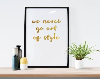 We Never Go Out Of Style - DIGITAL DOWNLOAD