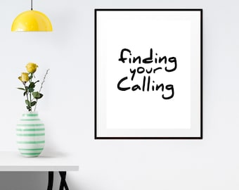 """PRINTABLE Art """"Find Your Calling"""" Typography Art Print 