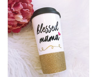 Blessed Mama Glitter To Go Cup // Mon Life // Motherhood // Glitter Cup // Glitter Coffee Cup // Travel Cup // Coffee Lover // Blessed