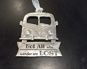 Not All Who Wander Are Lost-  VW Ornament