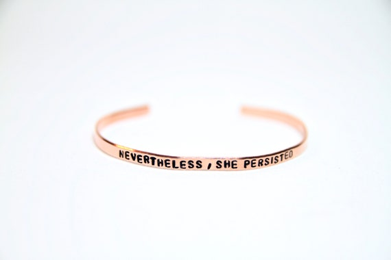 Nevertheless She Persisted | She Persisted Quote | Inspirational Bracelet | Bracelets for Women | Skinny Cuff | She Believed She Could
