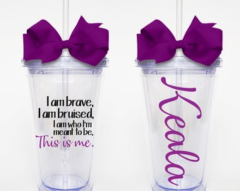 This Is Me, Lyrics from The Greatest Showman - Acrylic Tumbler Personalized Cup