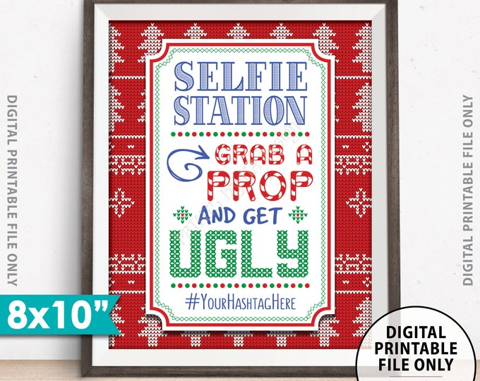 """Selfie Station Christmas Party Sign, Grab a Prop and Get Ugly Sweater Christmas Party Selfie Sign, Tacky Sweater Party, 8x10"""" PRINTABLE Sign"""