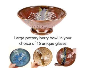 Large pottery berry bowl in your choice of glaze. Wheel thrown berry bowl with plate / colander / strainer / MADE TO ORDER (6 weeks)